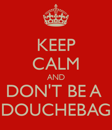 keep-calm-and-don-t-be-a-douchebag-2